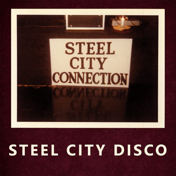 Steel City Connection ‎– Steel City Disco