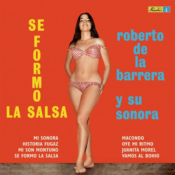 Roberto De La Barrera Y Su Sonora – ¡Se Formo La Salsa!