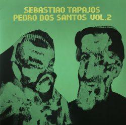 Sebastiao Tapajos / Pedro Dos Santos Vol. 2