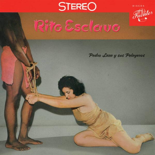 Pedro Laza Y Sus Pelayeros – Rito Esclavo