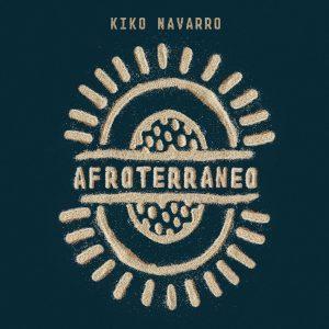 Afroterraneo - Kiko Navarro