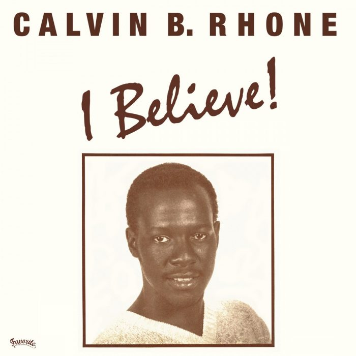 Calvin B. Rhone – I Believe!