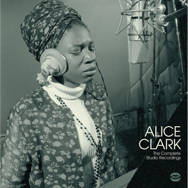 Alice Clark ‎– The Complete Studio Recordings 1968-1972