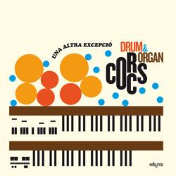 Corcs Drum&Organ – Una Altra Excepció