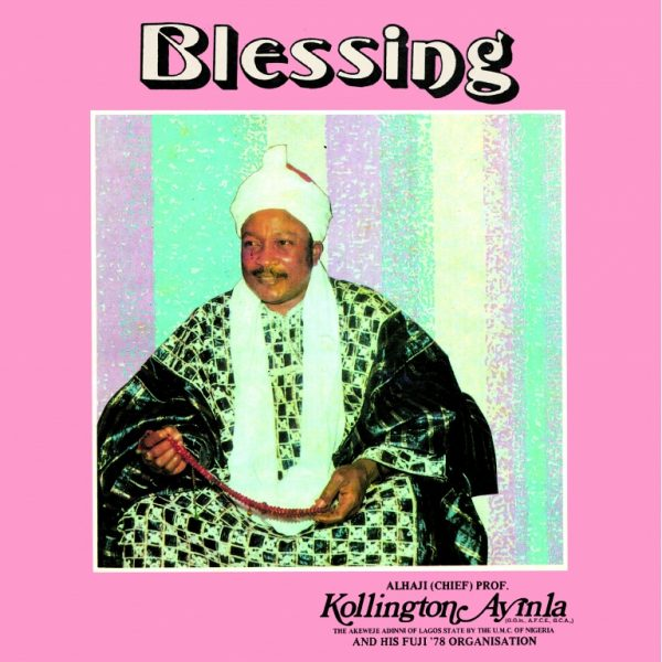 Alhaji Chief Prof. Kollington Ayinla And His Fuji '78 Organisation ‎– Blessing