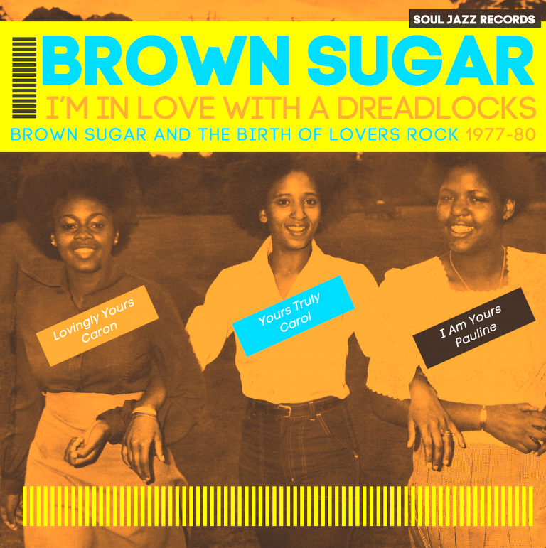 Brown Sugar – I'm In Love With A Dreadlocks (Brown Sugar And The Birth Of Lovers Rock 1977-80)