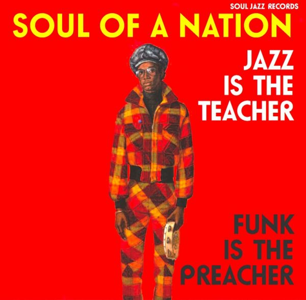 Soul Of A Nation 2 (Jazz Is The Teacher Funk Is The Preacher: Afro-Centric Jazz, Street Funk And The Roots Of Rap In The Black Power Era 1969-75)