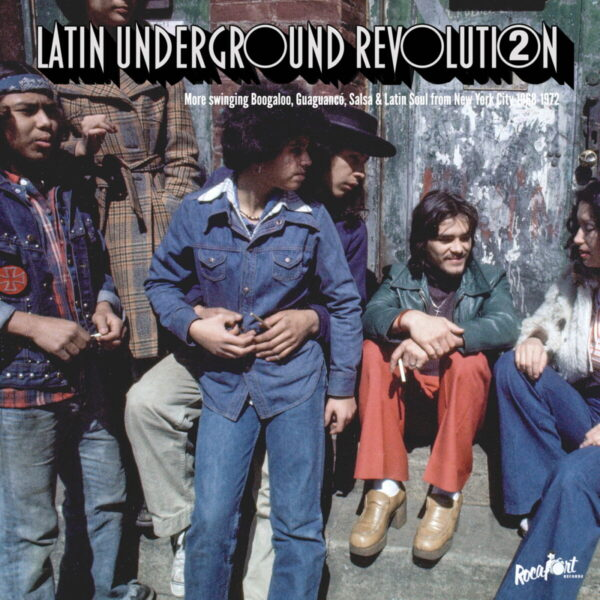 Latin Underground Revolution Vol 2 More Swinging Boogaloo Guaguanc Salsa Latin Soul from New York City 1968-1972 - Orquesta Olivieri Ozzie Torrens And His Exciting Orchestra Brooklyn Sounds