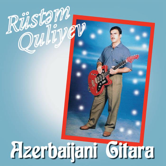 Rüstəm-Quliyev-Azerbaijani-Gitara