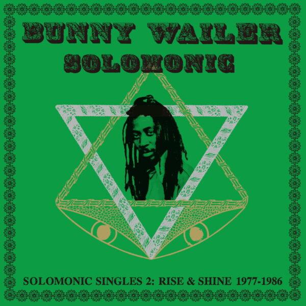 Solomonic-Singles-Pt-2-Rise-Shine-1977-1986-Solomonic-Reggae-Star-Bunny-Wailer-Solomonic-All-Stars