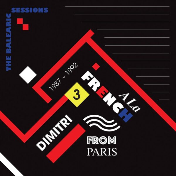 Dimitri From Paris Various A La French (1987-1992) The Balearic Sessions Vol. 3