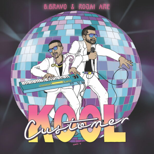 Kool-Customer-feat-B-Bravo-Rojai-Kool-Customer.